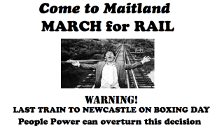 Come to Maitland: MARCH FOR RAIL - Thur 31/07/2014, 11am Maitland Station