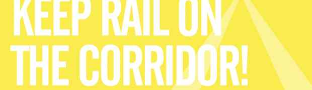 Keep rail on the the corridor! Who benefits? Who pays?